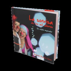 Libro La sonrisa de los mil colores, Fundación Doctora Clown
